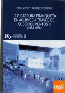 DICTADURA FRANQUISTA DE AGUIMES (II) A TRAVES DE SUS DOCUME por ROMERO ROMERO, FERNANDO T. PDF