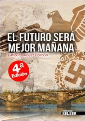 El futuro será mejor mañana por David Rodríguez Cordón