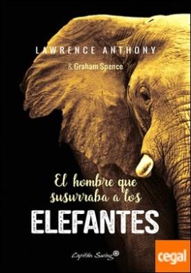 El hombre que susurraba a los elefantes por Anthony, Lawrence PDF