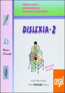 Dislexia 2 . Programa para la recuperación de las dificultades lectoescritoras