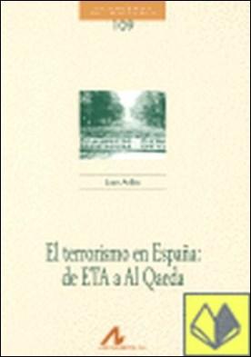 El terrorismo en España: de ETA a Al Qaeda