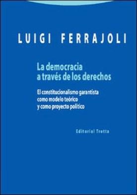 Democracia a través de los derechos por Luigi Ferrajoli