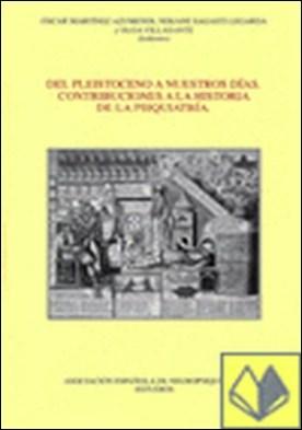 DEL PLEISTOCENO A NUESTROS DIAS. CONTRIBUCIONES A LA HISTORI por MARTINEZ,O. PDF