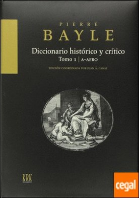 Diccionario histórico y crítico, tomo I: A-AFRO . A - AFRO