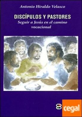 Discípulos y pastores . Seguir a Jesús en el camino vocacional