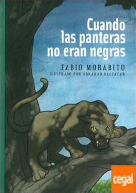 CUANDO LAS PANTERAS NO ERAN NEGRAS
