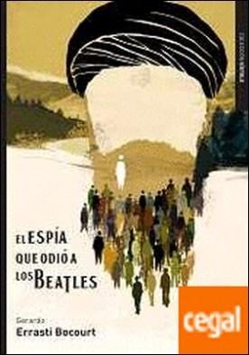 El espía que odió a los Beatles