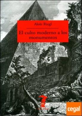 El culto moderno a los monumentos . Caracteres y orígenes