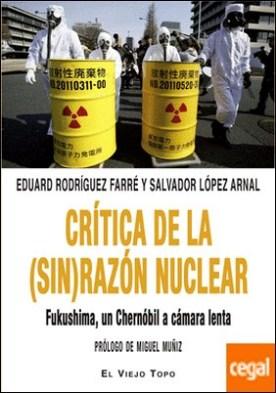 Crítica de la (sin) razón nuclear . Fukushima, un Chernóbil a cámara lenta