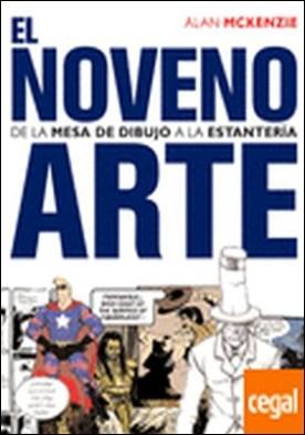 EL NOVENO ARTE:DE LA MESA DE DIBUJO A LA ESTA . DE LA MESA DE DIBUJO A LA ESTANTERIA por ALAN MCKENZIE PDF