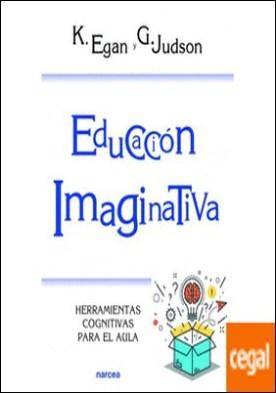 Educación Imaginativa . Herramientas cognitivas para el aula
