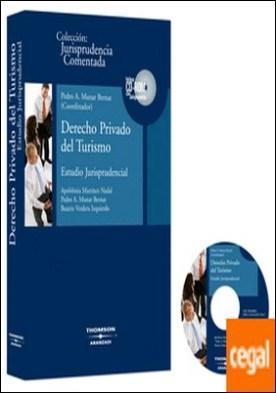 Derecho Privado del Turismo - Estudio Jurisprudencial . Incluye CD