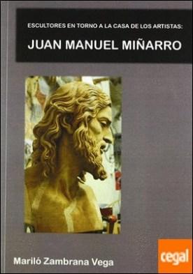 Escultores en torno a la Casa de los Artistas . Juan Manuel Miñarro