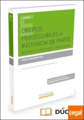 Delitos perseguibles a instancia de parte (Papel + e-book) . Respuestas materiales y procesales