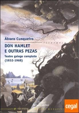 Don Hamlet e outras pezas . Teatro galego completo (1932-1968)