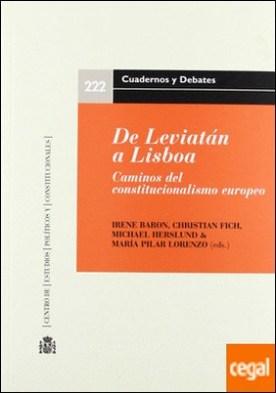 De Leviatán a Lisboa . caminos del constitucionalismo europeo