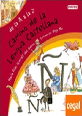 DE LA A A LA Z. CAMINO DE LA LENGUA CASTELLANA . el camino de la lengua castellana