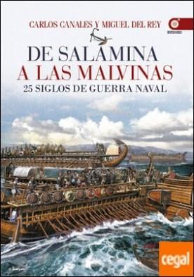 De Salamina a las Malvinas . 25 siglos de guerra naval