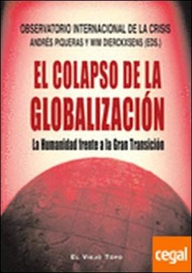 El colapso de la globalización . La humanidad frente a la Gran Transición