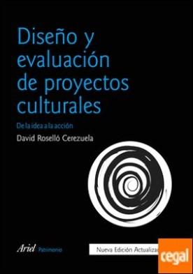 Diseño y evaluación de proyectos culturales . De la idea a la acción
