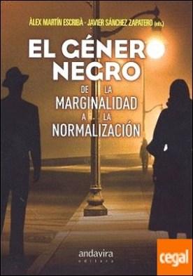 El genero negro de la marginalidad a la normalización