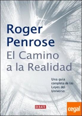 El camino a la realidad . Una guía completa de las Leyes del Universo