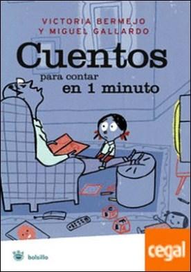 Cuentos para contar en un minuto por PAREDES GALLARDO, MIGUEL A. PDF