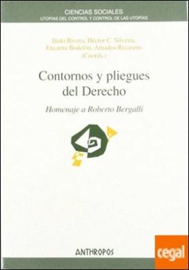 Contornos y pliegues del derecho . homenaje a Roberto Bergalli