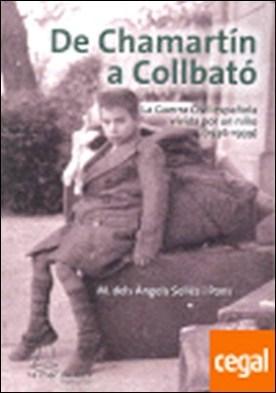 De Chamartín a Collbató . La Guerra Civil española vivida por un niño (1936-1939)