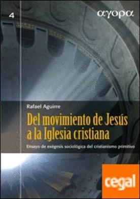 Del movimiento de Jesús a la Iglesia cristiana . Ensayo de exégesis sociológica del cristianismo primitivo
