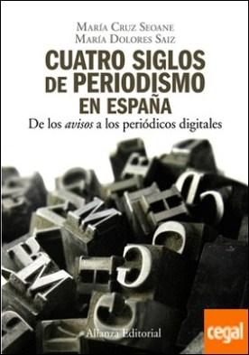 Cuatro siglos del periodismo en España . De los