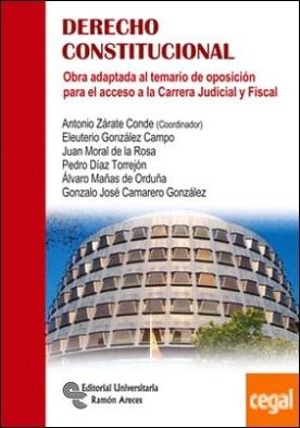 Derecho Constitucional . Obra adaptada al temario de oposición para el acceso a la Carrera Judicial y Fiscal