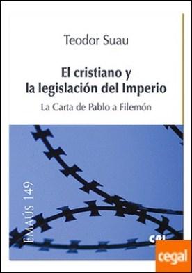 El cristiano y la legislación del Imperio . La Carta de Pablo a Filemón por Suau Puig, Teodor PDF