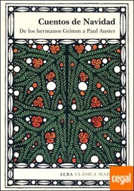 Cuentos de Navidad . De los hermanos Grimm a Paul Auster por VV. AA. PDF