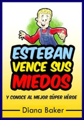 Esteban Vence Sus Miedos: y Conoce al Mejor Súper Héroe