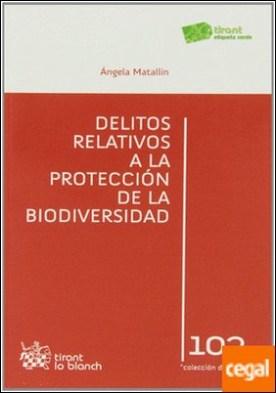 Delitos relativos a la protección de la biodiversidad por Matallin Evangelio, Ángela