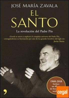 El Santo . La revolución del padre Pío por Zavala, José María