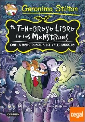 El tenebroso libro de los monstruos . Con la monstruoguía del Valle Hórrido