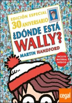 ¿Dónde está Wally? (Colección ¿Dónde está Wally?) . (Edición especial por el 30 aniversario)