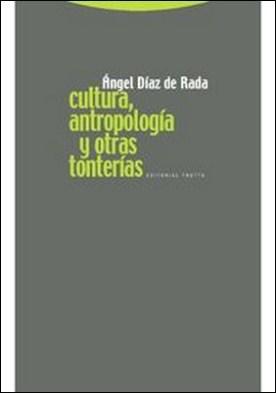 Cultura, antropología y otras tonterías por Ángel Díaz De Rada PDF