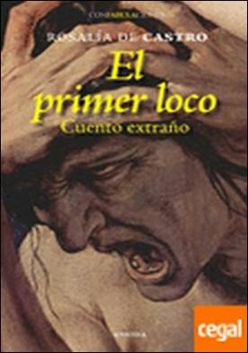 El primer loco por de Castro, Rosalía PDF