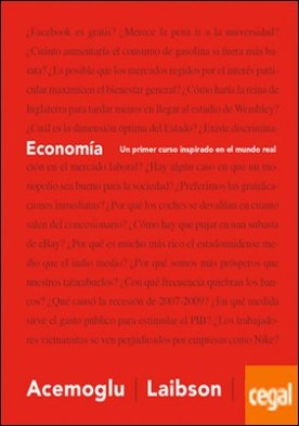 Economía . Un primer curso inspirado en el mundo real