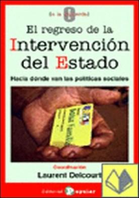 El regreso de la intervención del estado . Hacia dónde van las políticas sociales