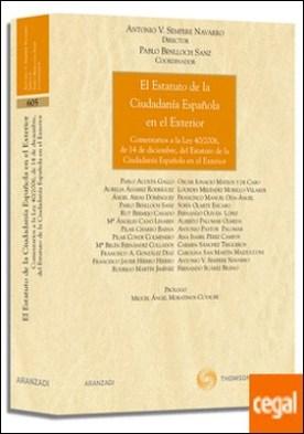 El Estatuto de la Ciudadanía Española en el Exterior - Comentarios a la Ley 40/2006, de 14 de diciembre, del Estatuto de la ciudadanía española en el exterior