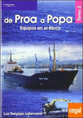 De proa a popa tomo 2. Equipos en el barco por DELGADO LALLEMAND, LUIS PDF