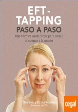 EFT-Taping paso a paso . Una técnica asombrosa para sanar el cuerpo y la mente