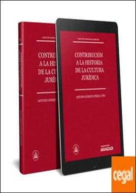 Contribución a la historia de la cultura jurídica (Papel + e-book) . Colección Panorama de Derecho VI por Pérez Luño, Antonio-Enrique