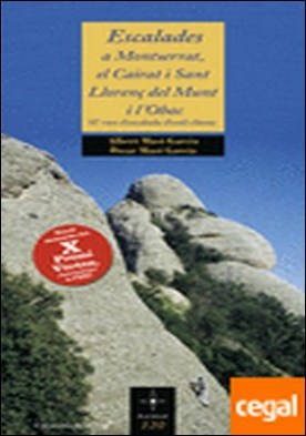 Escalades a Montserrat, el Cairat i Sant Llorenç del Munt i l'Obac (X Premi Vèrtex) . 87 vies d'escalada d'estil clàssic por Masó Garcia, Albert