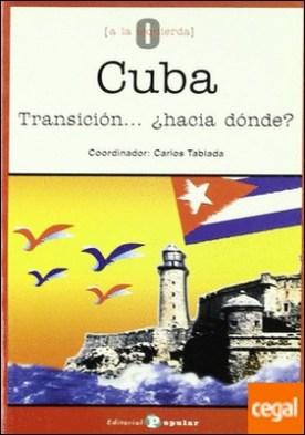 Cuba . Transición, ¿hacia dónde?