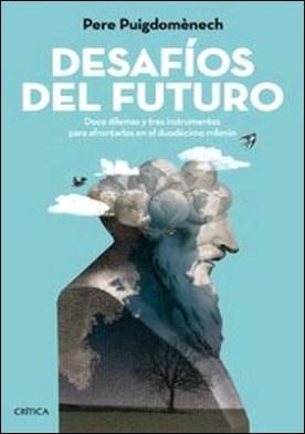Desafíos del futuro. Doce dilemas y tres instrumentos para afrontarlos en el duodécimo milenio